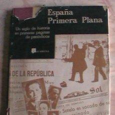 Libros de segunda mano: INTERESANTE LIBRO PARA COLECCIONISTAS DE PERIODICOS ESPAÑA PRIMERA PLANA. Lote 26950849