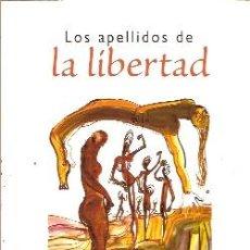 Libros de segunda mano: LOS APELLIDOS DE LA LIBERTAD (MADRID, 1999). Lote 22104666