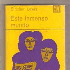 Libros de segunda mano: ESTE INMENSO MUNDO .-SINCLAIR LEWIS. Lote 27423822