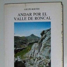 Libros de segunda mano: ANDAR POR EL VALLE DE RONCAL, POR GRUPO BORTIRI. Lote 5702345