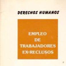 Libros de segunda mano: EMPLEO DE TRABAJADORES EX-RECLUSOS (MADRID, 1985). Lote 21533065
