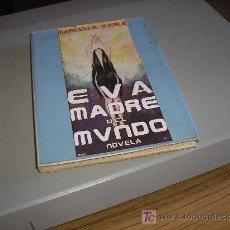 Libros de segunda mano: EVA MADRE DEL MUNDO (MARCELA D'ARLE). Lote 27438674