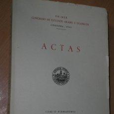 Libros de segunda mano: ACTAS. PRIMER CONGRESO DE ESTUDIOS ÁRABES E ISLÁMICOS. CÓRDOBA 1962.. Lote 20747824