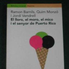 Libros de segunda mano: EL LLORO, EL MORO, EL MICO I EL SENYOR DE PUERTO RICO, BARNILS, MONZÓ, VENDRELL. Lote 27120441