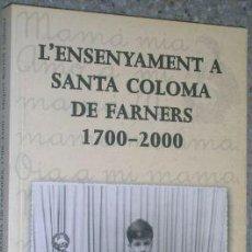 Libros de segunda mano: L´ENSENYAMENT A SANTA COLOMA DE FARNERS 1700-2000.L4071. Lote 5829241