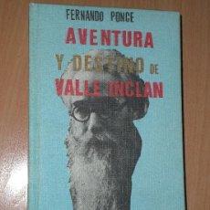 Libros de segunda mano: AVENTURA Y DESTINO DE VALLE-INCLÁN. . Lote 22173463
