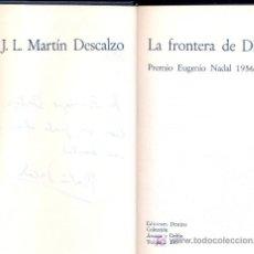 Libros de segunda mano: J. LUIS MARTIN DESCALZO. LA FRONTERA DE DIOS. BARCELONA, 1978. DEDICATORIA AUTÓGRAFA.. Lote 22440587