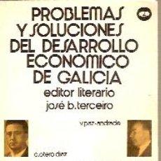 Libros de segunda mano: PROBLEMAS Y SOLUCIONES DEL DESARROLLO ECONOMICO DE GALICIA (MADRID, 1972). Lote 24937112