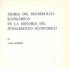 Libros de segunda mano: TEORÍA DEL DESARROLLO ECONÓMICO EN LA HISTORIA DEL PENSAMIENTO ECONÓMICO. LORD ROBBINS, 1969. Lote 5895123