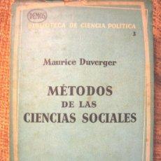 Libros de segunda mano: METODOS DE LAS CIENCIAS SOCIALES, MAURICE DUVERGER, BIBLIOTECA CIENCIA POLITICA, 1962.. Lote 27553588