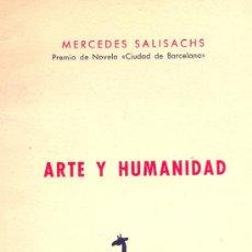 Libros de segunda mano: MERCEDES SALICHACHS. ARTE Y HUMANIDAD. (ENSAYO). BARCELONA, 1957. DEDICATORIA AUTÓGRAFA. Lote 22519093