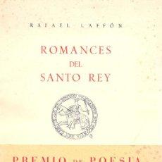Libros de segunda mano: RAFAEL LAFFON. ROMANCES DEL SANTO REY. 1ª ED. SEVILLA, 1951. Lote 17131336