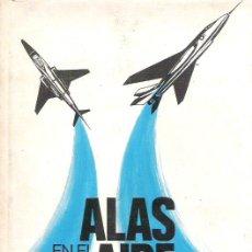 Libros de segunda mano: ALAS EN EL AIRE FELIX LLAUGE -1968 PRIMERA EDICION. Lote 11706593