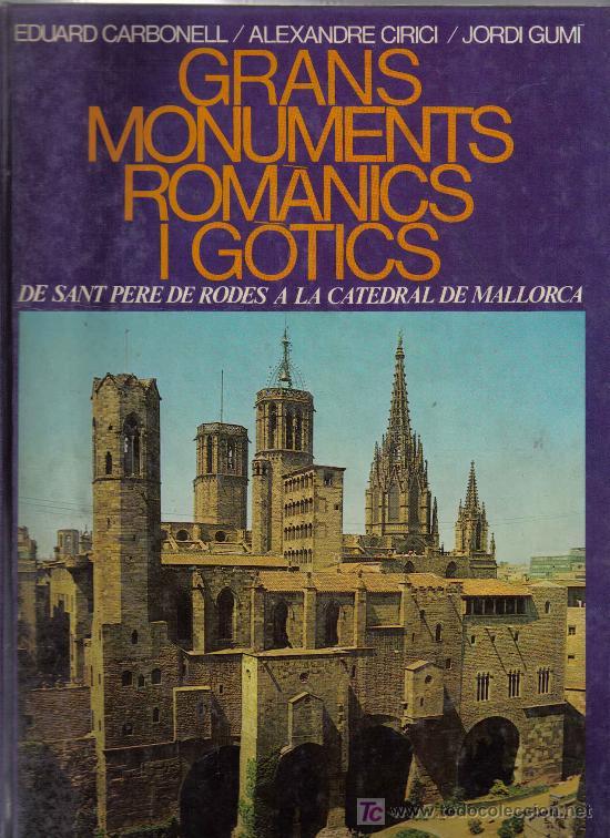 CATALUNYA & MALLORCA : GRANS MONUMENTS ROMANTICS I GOTICS - 222 PAGINAS - EXCELENTES FOTOS (Libros de Segunda Mano - Historia - Otros)