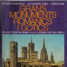 Libros de segunda mano: CATALUNYA & MALLORCA : GRANS MONUMENTS ROMANTICS I GOTICS - 222 PAGINAS - EXCELENTES FOTOS. Lote 23748003