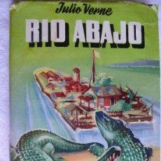 Libros de segunda mano: RÍO ABAJO / JULIO VERNE (1828-1905) ; [VERSIÓN DE LUIS SOLANO COSTA; CUB. E IL. FARIÑAS][1955?] . Lote 22056875