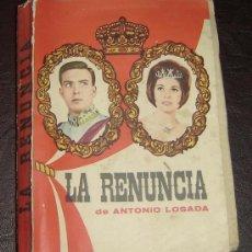 Libros de segunda mano: LA RENUNCIA-ANTONIO LOSADA- EDICIONES CID - MADRID 1962. Lote 18565150