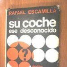 Libros de segunda mano: SU COCHE, ESE DESCONOCIDO.RAFAEL ESCAMILLA. L4676. Lote 6114595