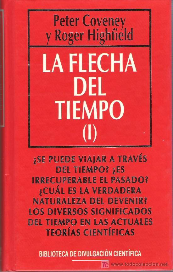 LA FLECHA DEL TIEMPO (I) POR PETER COVENEY Y ROGER HIGHFIELD (Libros de Segunda Mano - Ciencias, Manuales y Oficios - Otros)