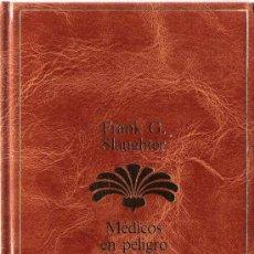 Libros de segunda mano: MÉDICOS EN PELIGRO / FRANK G. SLAUGHTER. Lote 22604731