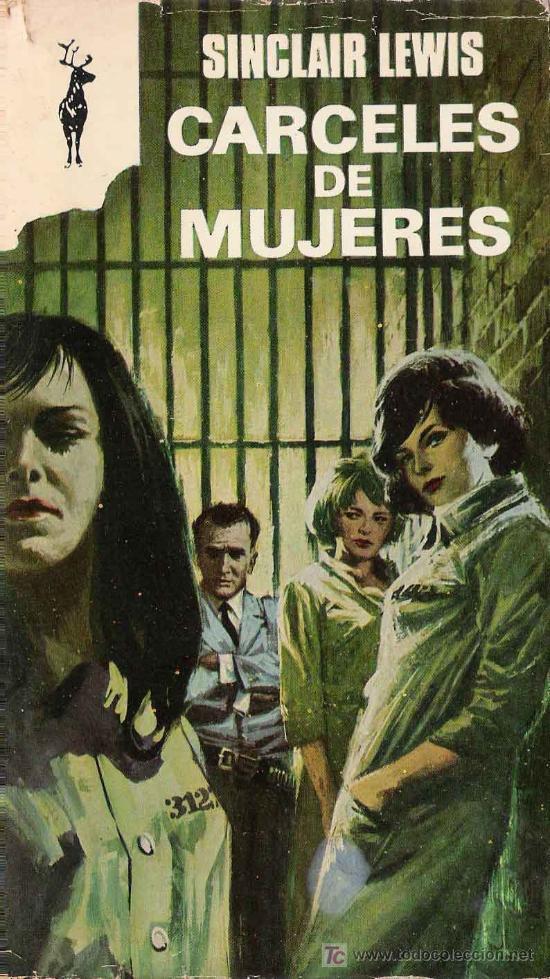CÁRCELES DE MUJERES / SINCLAIR LEWIS (Libros de Segunda Mano (posteriores a 1936) - Literatura - Otros)