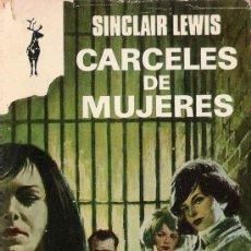 Libros de segunda mano: CÁRCELES DE MUJERES / SINCLAIR LEWIS. Lote 6159233