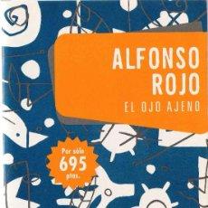 Libros de segunda mano: EL OJO AJENO / ALFONSO ROJO. Lote 17805629