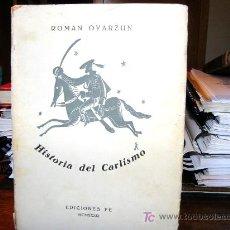 Libros de segunda mano: HISTORIA DEL CARLISMO DE ROMAN OYARZUN. Lote 27636550