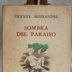 Libros de segunda mano: SOMBRA DEL PARAISO, POR VICENTE ALEIXANDRE. PRIMERA EDICION, 1947.. Lote 27374587