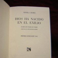 Libros de segunda mano: PREMIO CONGOURT 1960.-DIOS HA NACIDO EN EL EXILIO DE VENTILA HORIA. EDICIONES DESTINO.. Lote 22301141