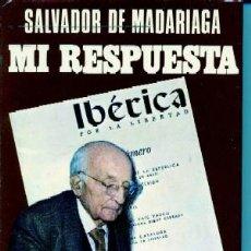 Libros de segunda mano: SALVADOR DE MADARIAGA. MI RESPUESTA (L-117). Lote 3443729