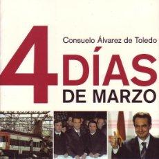 Libros de segunda mano: CONSUELO ÁLVAREZ DE TOLEDO: 11-M: 4 DÍAS DE MARZO. DE LAS MOCHILAS DE LA MUERTE AL VUELCO ELECTORAL.. Lote 36837590