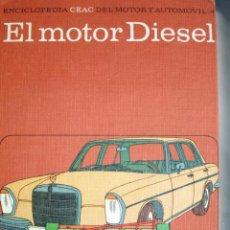 Libros de segunda mano: EL MOTOR DIESEL,JUAN VILLALTA ESQUIUS,AUTOMOVIL. Lote 20137151