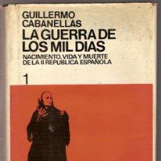 Libros de segunda mano: LA GUERRA DE LOS MIL DIAS. NACIMIENTO, VIDA Y MUERTE DE LA II REPUBLICA ESPAÑOLA / G. CABANELLAS.. Lote 27276096