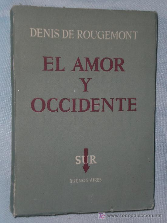 EL AMOR Y OCCIDENTE. (Libros de Segunda Mano - Pensamiento - Otros)