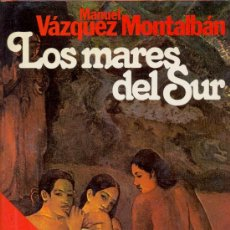 Libros de segunda mano: LOS MARES DEL SUR. MANUEL VÁZQUEZ MONTALBÁN, 1979. Lote 27638452