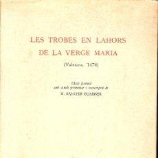 Libros de segunda mano: LES TROBES EN LAHORS DE LA VERGE MARIA ( VALENCIA, 1474 ) . 274 P. ED. FACSIMIL. Lote 25981588