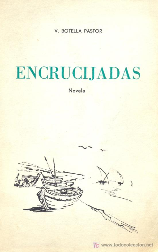 VIRGILIO BOTELLA PASTOR. ENCRUCIJADAS. NOVELA. FRANCIA, 1962, 1962 (Libros de Segunda Mano (posteriores a 1936) - Literatura - Otros)