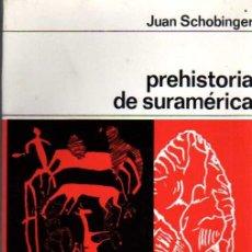 Libros de segunda mano: PREHISTORIA DE SUDAMÉRICA - JUAN SCHOBINGER. Lote 27274013