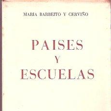 Libros de segunda mano: PAISES Y ESCUELAS. MARÍA BARBEITO CERVIÑO. EDITORIAL MORET, LA CORUÑA, 1976. Lote 13847001