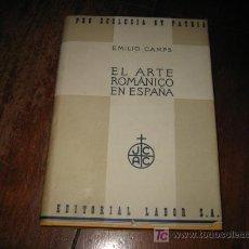 Libros de segunda mano: EL ARTE ROMANICO EN ESPAÑA . Lote 21441565
