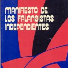 Libros de segunda mano: MANIFIESTO DE LOS FALANGISTAS INDEPENDIENTES. MADRID, 1977. . Lote 105429144