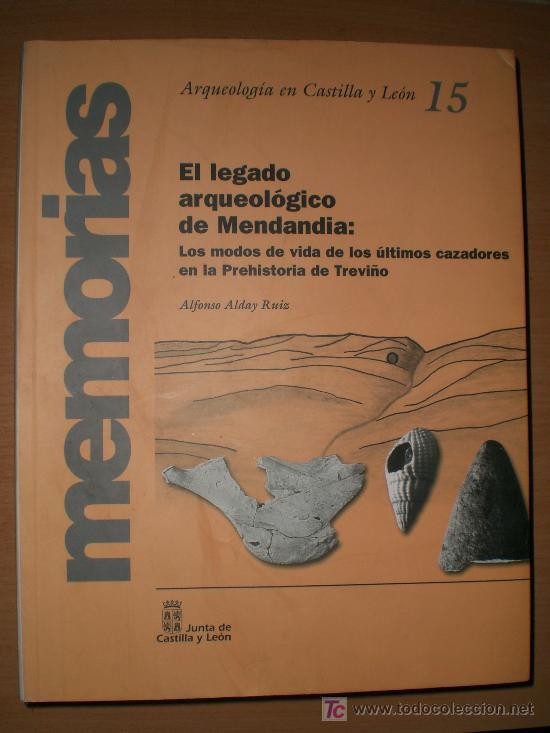 EL LEGADO ARQUEOLÓGICO DE MENDANDIA. LOS MODOS DE VIDA DE LOS ÚLTIMOS CAZADORES...(BURGOS) (Libros de Segunda Mano - Ciencias, Manuales y Oficios - Otros)