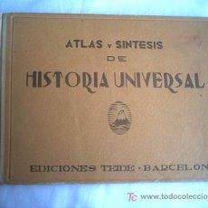 Libros de segunda mano: ANTIGUO ATLAS Y SINTESIS DE HISTORIA UNIVERSAL (VER FOTOS). Lote 27508417