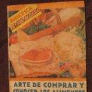 Libros de segunda mano: ARTE DE COMPRAR Y CONOCER LOS ALIMENTOS. Lote 6561457