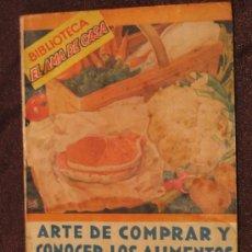 Livres d'occasion: ARTE DE COMPRAR Y CONOCER LOS ALIMENTOS. Lote 6561457