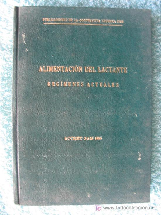 ALIMENTACION DEL LACTANTE - REGIMENES ACTUALES (Libros de Segunda Mano - Ciencias, Manuales y Oficios - Otros)