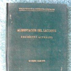 Libros de segunda mano: ALIMENTACION DEL LACTANTE - REGIMENES ACTUALES. Lote 6587471