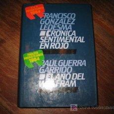 Libros de segunda mano: CRONICA SENTIMENTAL EN ROJO, EL AÑO DEL WOLFRAM . Lote 7258215