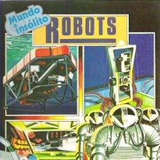 Libros de segunda mano: MUNDO INSOLITO - ROBOTS EN ESPASA - CALPE ***1983 - ESTILO PLESA. Lote 15405320